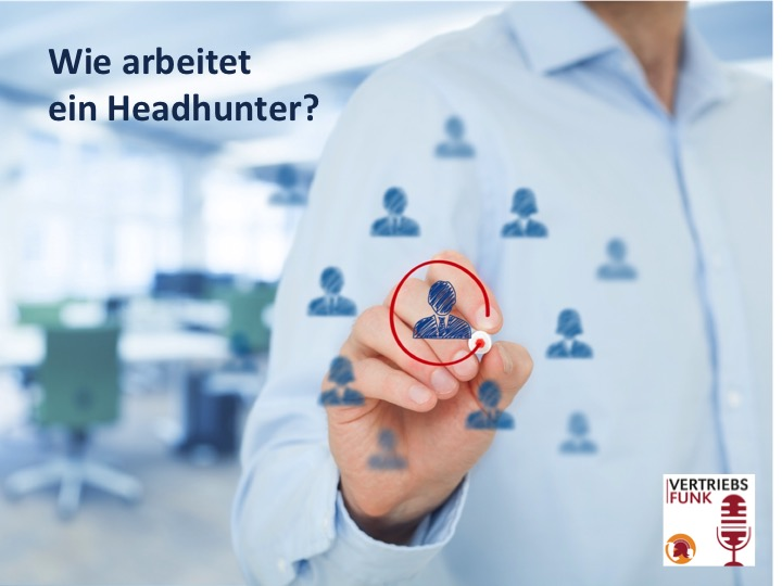 Personalberater VertriebsFunk Episode 11 Headhunter-Insights