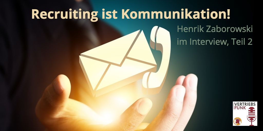 Recruiting ist Kommunikation Interview Zaborowski Teil 2