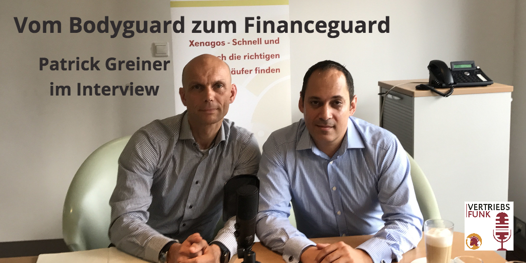 Episode 44 Finanzvertrieb Vom Bodyguard zum Financeguard Patrick Greiner Interview Teil 1
