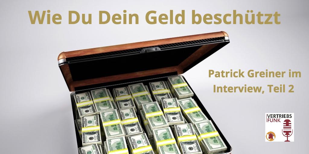 Episode 45 Wie Du Dein Geld beschützt. Patrick Greiner Teil 2