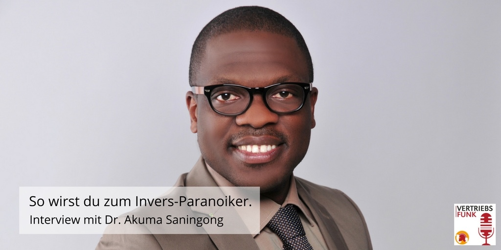 Episode 164: So wirst du zum Invers-Paranoiker. Interview mit Dr. Akuma Saningong_AB