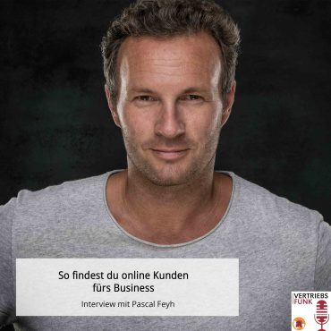 Episode 210_So findest du online Kunden fürs Business. Interview mit Pascal Feyh_BB