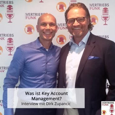 Episode 231 – Was ist Key Account Management? Interview mit Dirk Zupancic_BB
