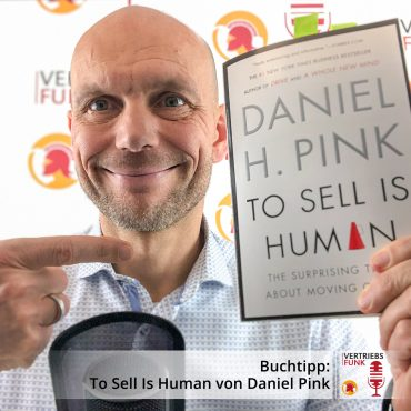 VertriebsFunk Episode 277_Buchtipp. To Sell Is Human, Daniel Pink_BB